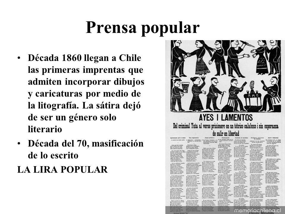 Prensa popular Década 1860 llegan a Chile las primeras imprentas que admiten incorporar dibujos y caricaturas por medio de la litografía. La sátira de
