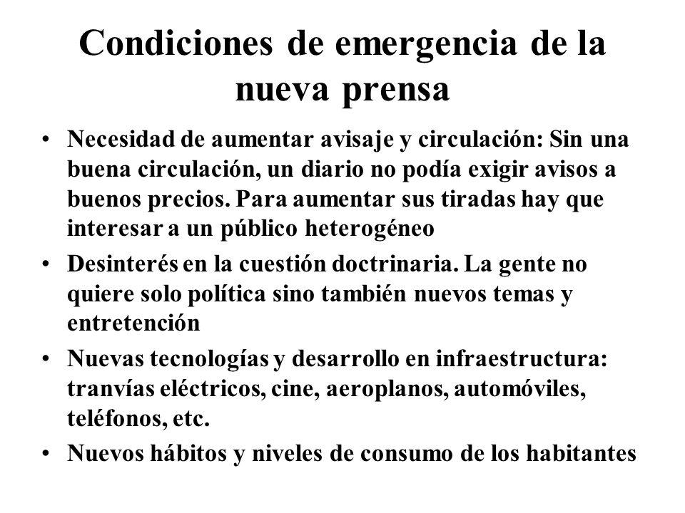 Condiciones de emergencia de la nueva prensa Necesidad de aumentar avisaje y circulación: Sin una buena circulación, un diario no podía exigir avisos