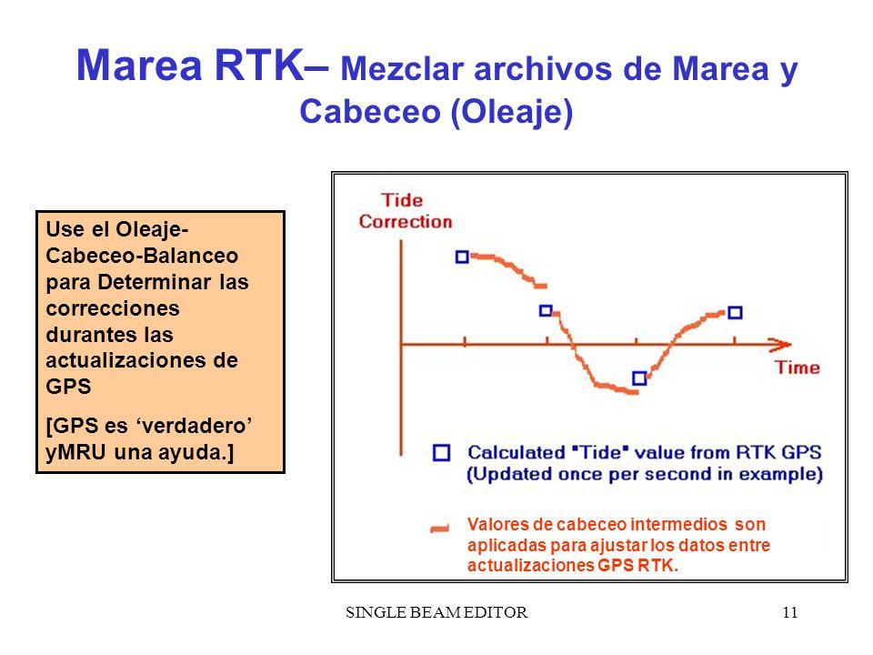 SINGLE BEAM EDITOR11 Marea RTK– Mezclar archivos de Marea y Cabeceo (Oleaje) Use el Oleaje- Cabeceo-Balanceo para Determinar las correcciones durantes