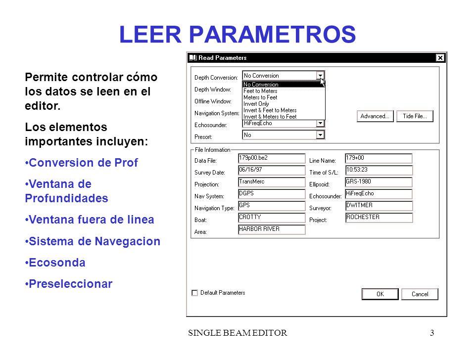 SINGLE BEAM EDITOR3 LEER PARAMETROS Permite controlar cómo los datos se leen en el editor. Los elementos importantes incluyen: Conversion de Prof Vent