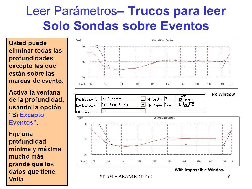 SINGLE BEAM EDITOR6 Leer Parámetros – Trucos para leer Solo Sondas sobre Eventos Usted puede eliminar todas las profundidades excepto las que están so