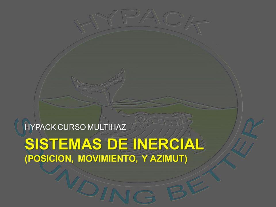 SISTEMAS DE INERCIAL (POSICION, MOVIMIENTO, Y AZIMUT) HYPACK CURSO MULTIHAZ