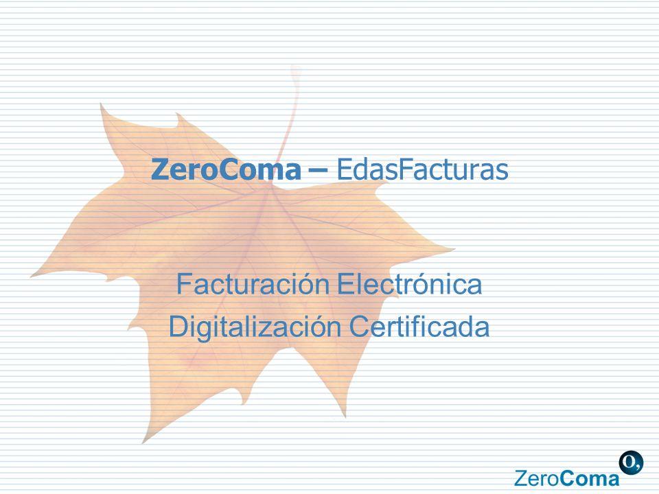 ZeroComa – EdasFacturas Facturación Electrónica Digitalización Certificada