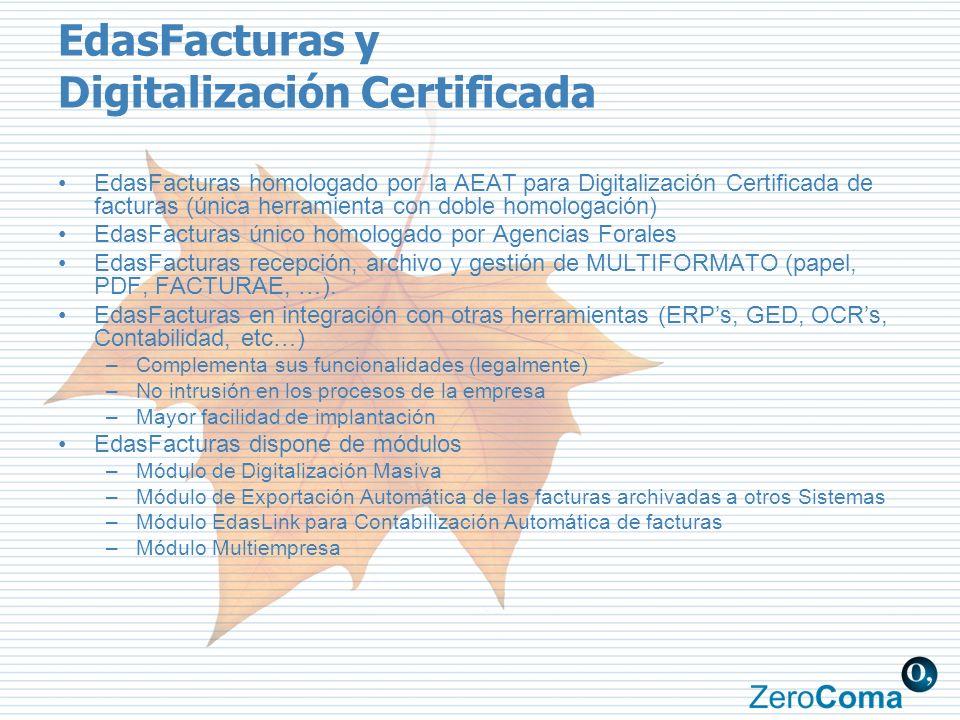 EdasFacturas y Digitalización Certificada EdasFacturas homologado por la AEAT para Digitalización Certificada de facturas (única herramienta con doble