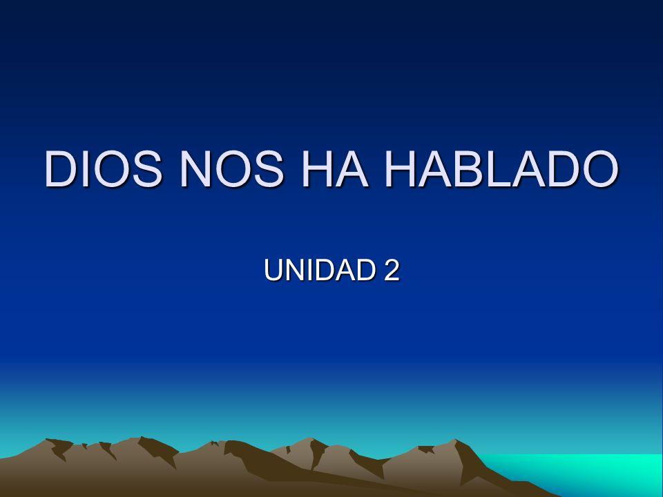 DIOS NOS HA HABLADO UNIDAD 2