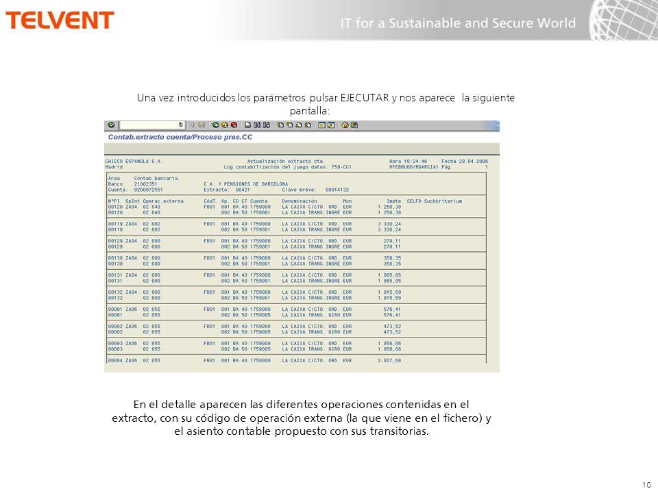 10 Una vez introducidos los parámetros pulsar EJECUTAR y nos aparece la siguiente pantalla: En el detalle aparecen las diferentes operaciones contenid