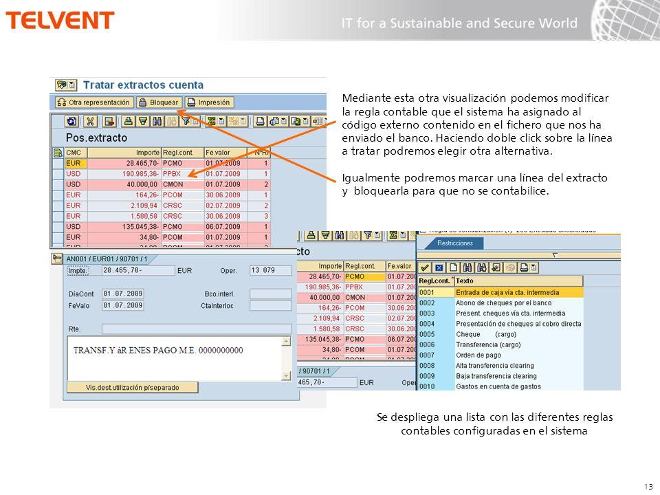 13 Mediante esta otra visualización podemos modificar la regla contable que el sistema ha asignado al código externo contenido en el fichero que nos h