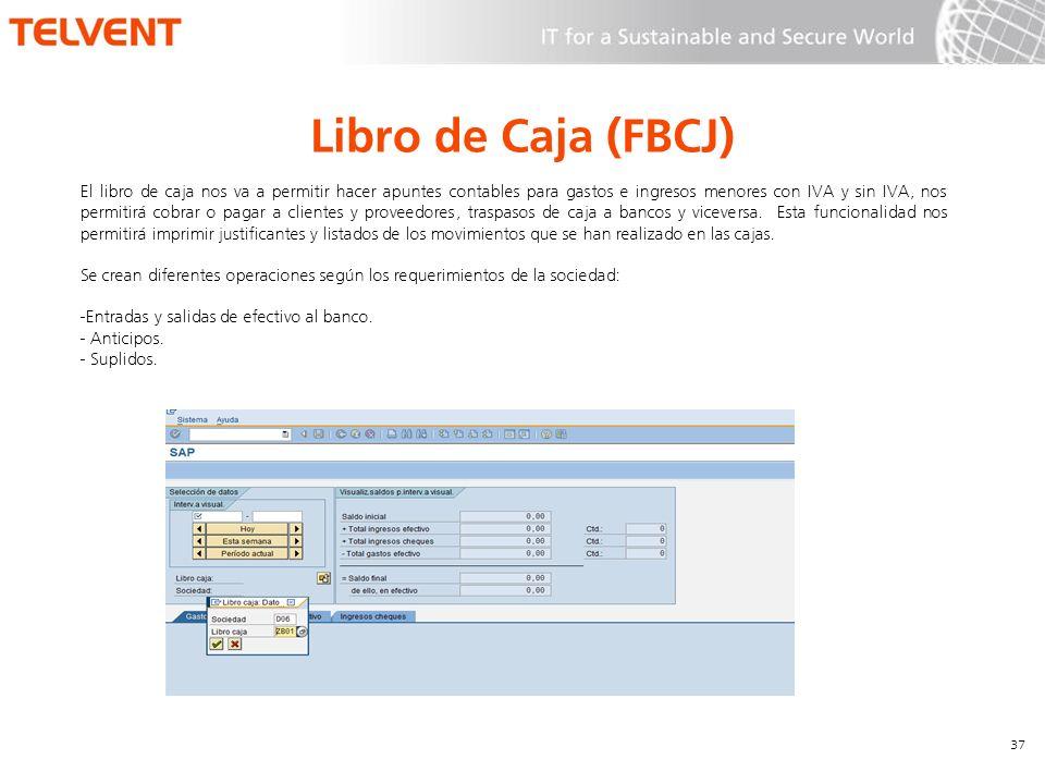 Libro de Caja (FBCJ) 37 El libro de caja nos va a permitir hacer apuntes contables para gastos e ingresos menores con IVA y sin IVA, nos permitirá cob