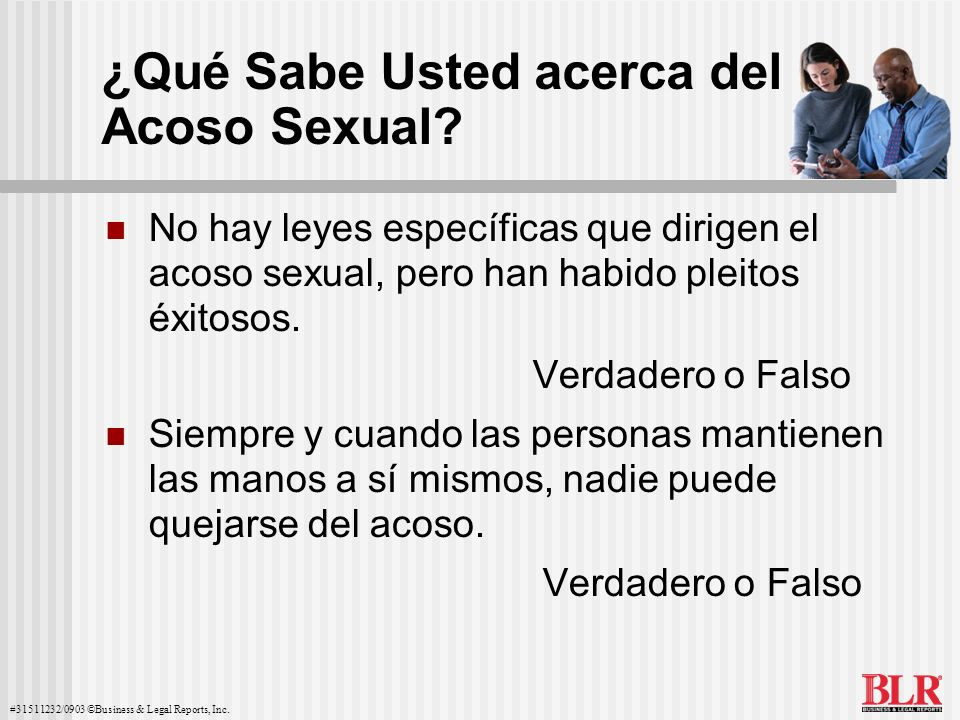 #31511232/0903 ©Business & Legal Reports, Inc.¿Qué Sabe Usted acerca del Acoso Sexual.