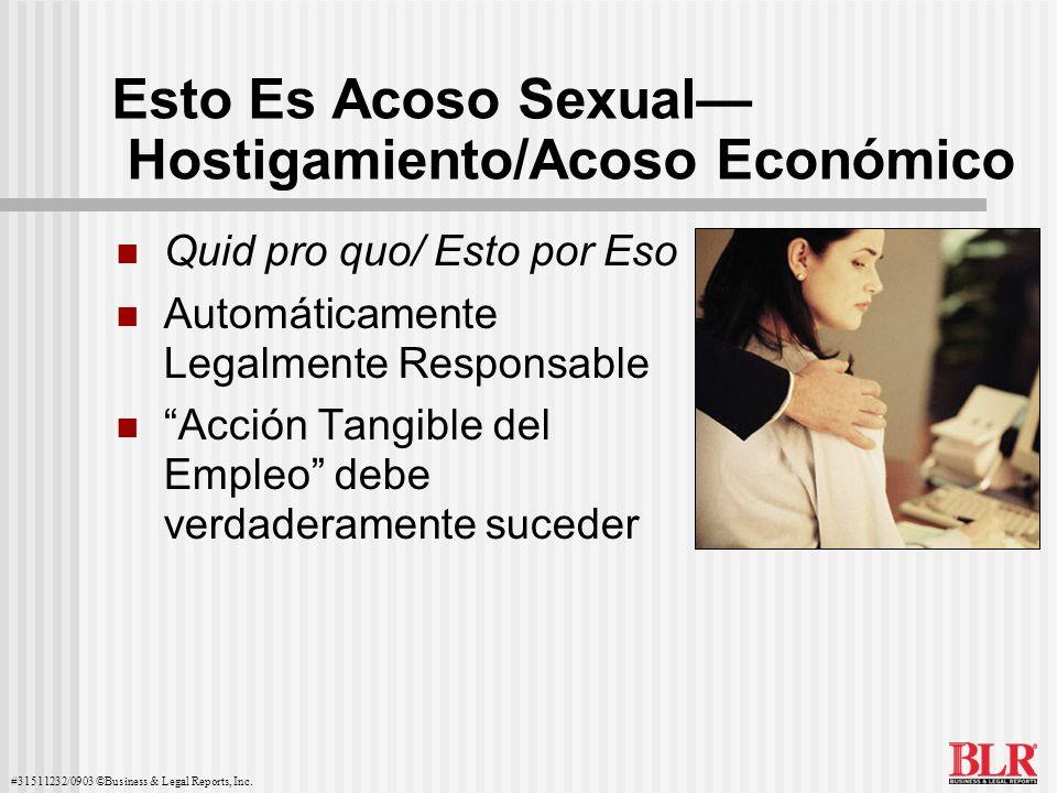 #31511232/0903 ©Business & Legal Reports, Inc. Esto Es Acoso Sexual Hostigamiento/Acoso Económico Quid pro quo/ Esto por Eso Automáticamente Legalment