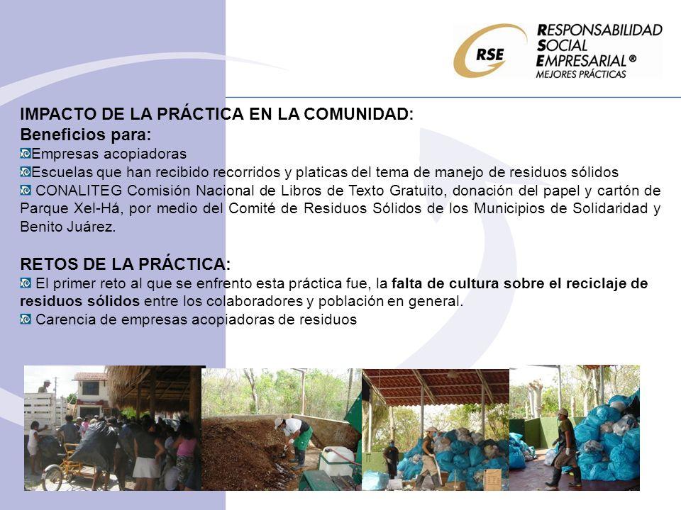 IMPACTO DE LA PRÁCTICA EN LA COMUNIDAD: Beneficios para: Empresas acopiadoras Escuelas que han recibido recorridos y platicas del tema de manejo de re
