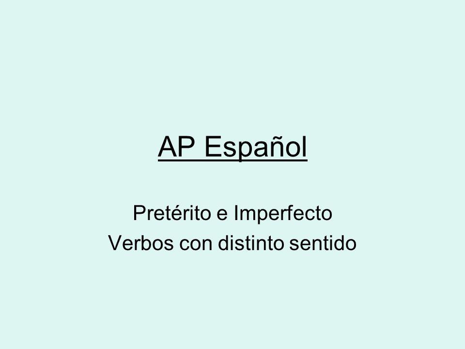 AP Español Pretérito e Imperfecto Verbos con distinto sentido