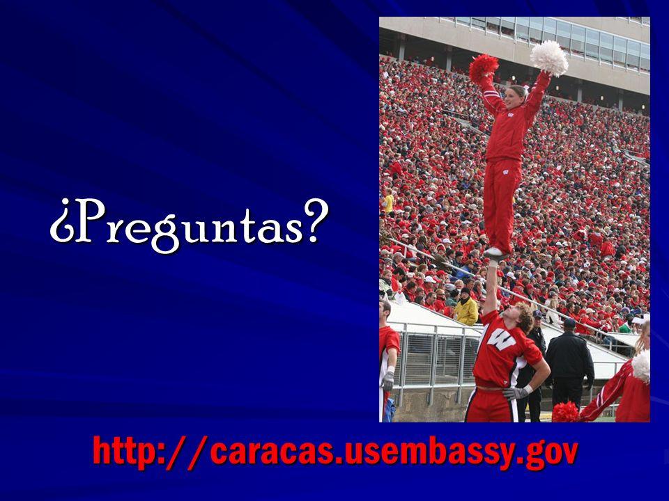 http://caracas.usembassy.gov ¿Preguntas?