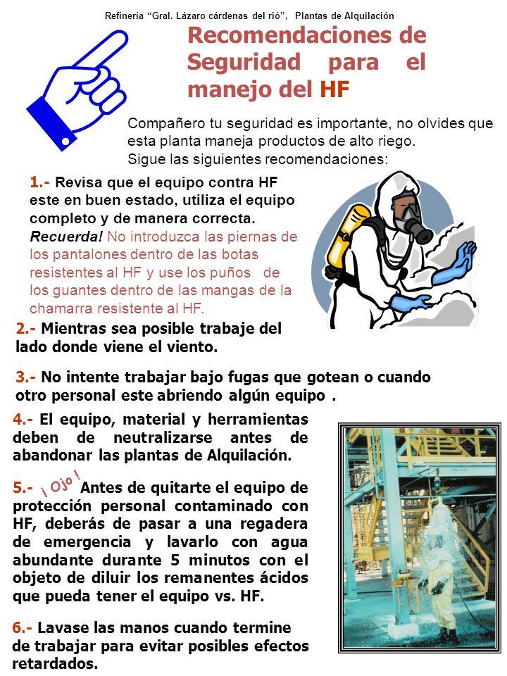 Recomendaciones de Seguridad para el manejo del HF 5.- Antes de quitarte el equipo de protección personal contaminado con HF, deberás de pasar a una r