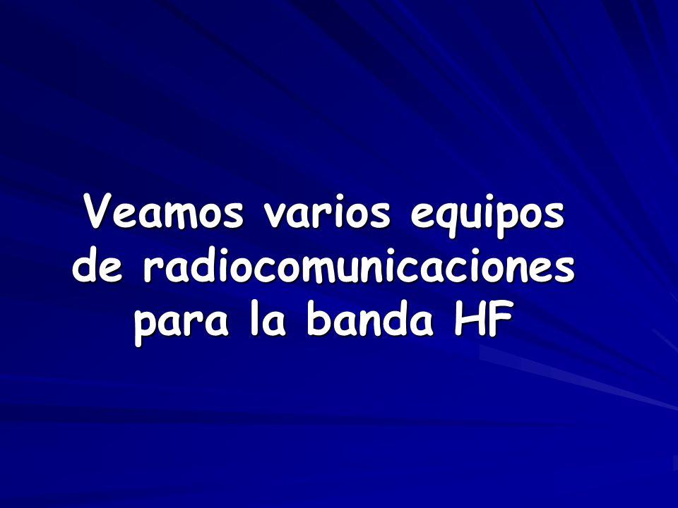 Veamos varios equipos de radiocomunicaciones para la banda HF