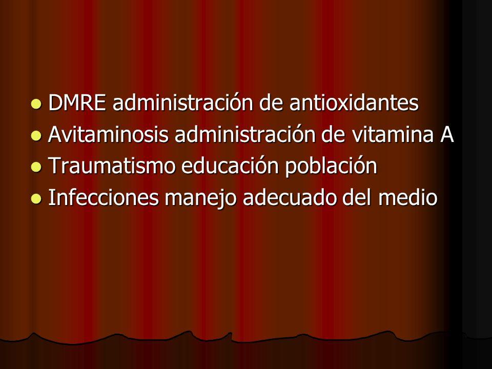 DMRE administración de antioxidantes DMRE administración de antioxidantes Avitaminosis administración de vitamina A Avitaminosis administración de vit