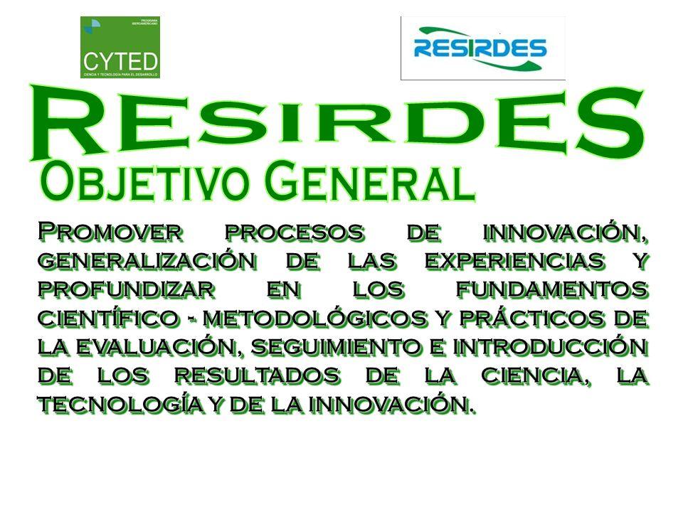 Promover procesos de innovación, generalización de las experiencias y profundizar en los fundamentos científico - metodológicos y prácticos de la eval