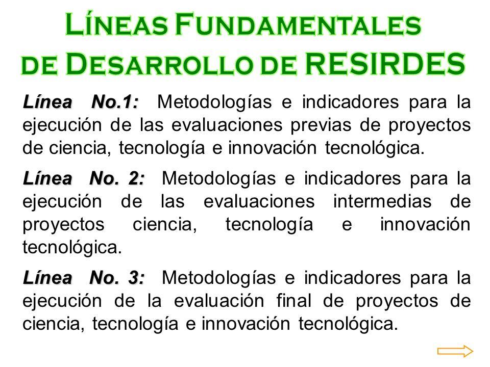 Línea No.1: Línea No.1: Metodologías e indicadores para la ejecución de las evaluaciones previas de proyectos de ciencia, tecnología e innovación tecn