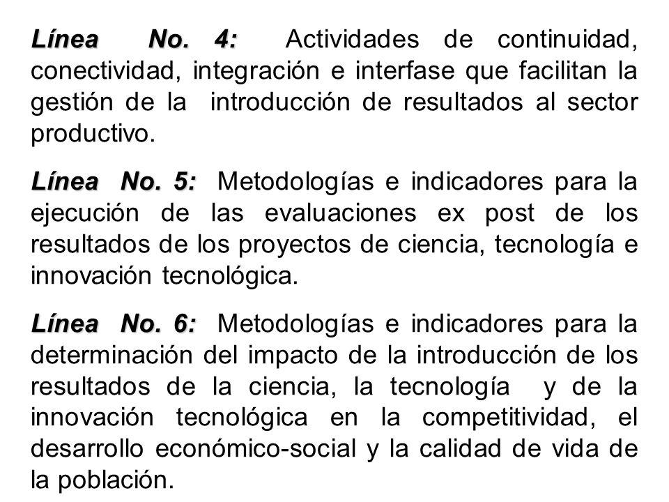 Línea No. 4: Línea No. 4: Actividades de continuidad, conectividad, integración e interfase que facilitan la gestión de la introducción de resultados