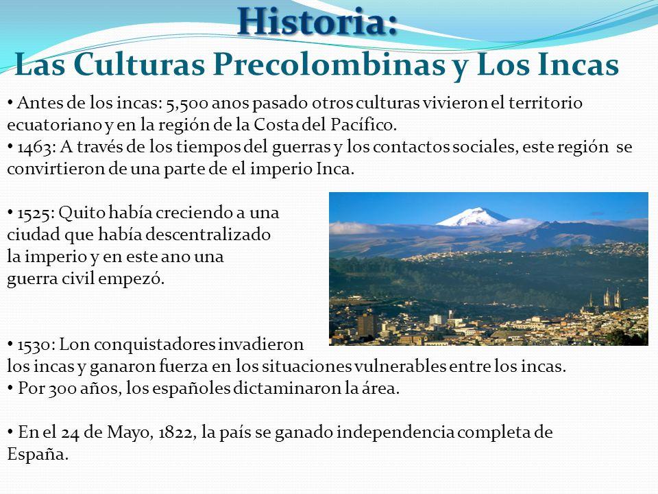 Antes de los incas: 5,500 anos pasado otros culturas vivieron el territorio ecuatoriano y en la región de la Costa del Pacífico. 1463: A través de los