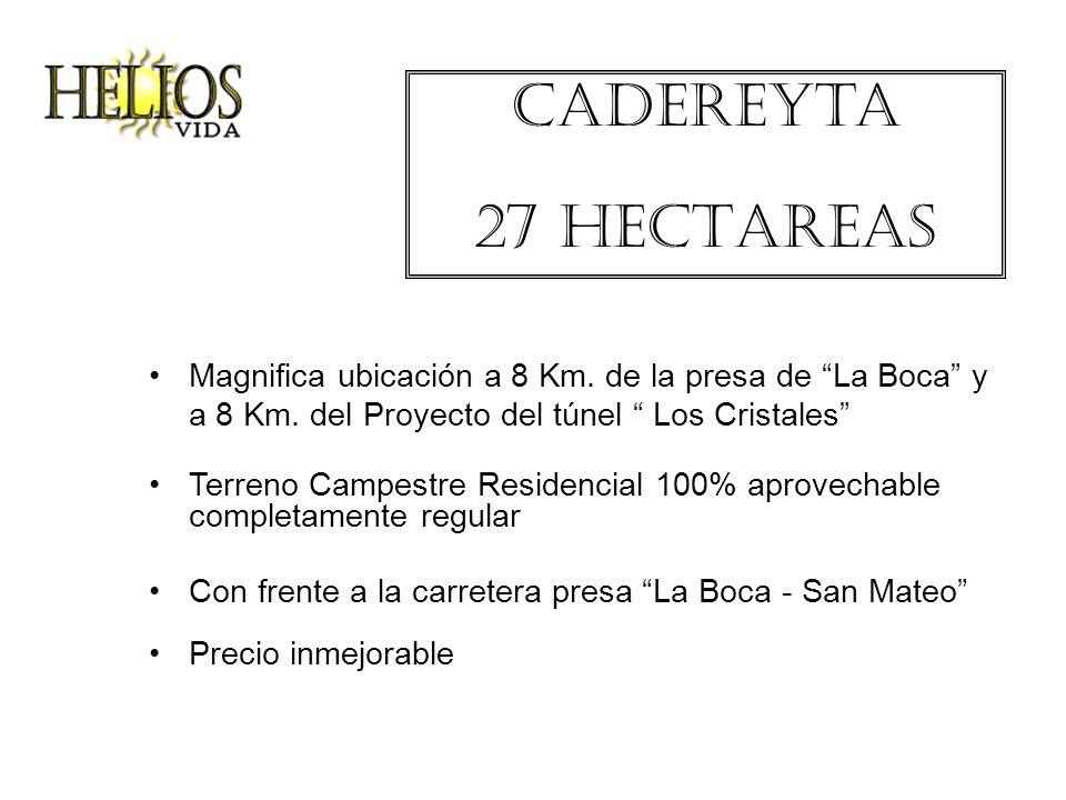 Cadereyta 27 HECTAREAS Magnifica ubicación a 8 Km. de la presa de La Boca y a 8 Km. del Proyecto del túnel Los Cristales Terreno Campestre Residencial