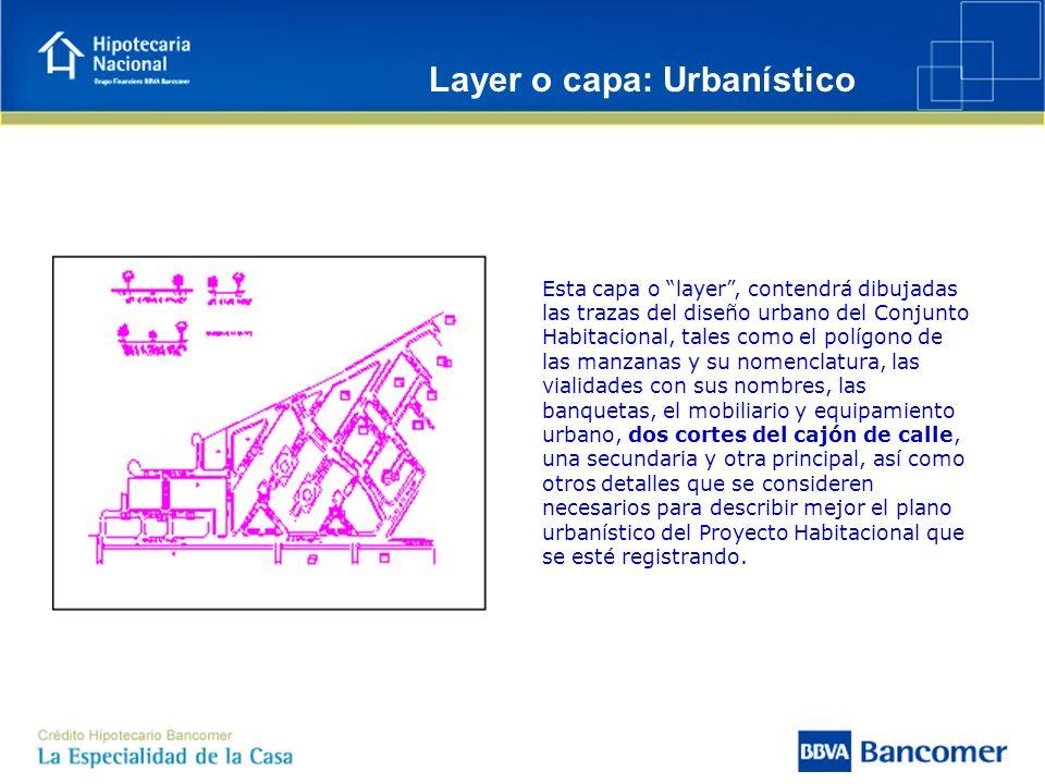 Esta capa o layer, contendrá dibujadas las trazas del diseño urbano del Conjunto Habitacional, tales como el polígono de las manzanas y su nomenclatur
