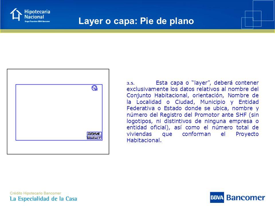 3.5. Esta capa o layer, deberá contener exclusivamente los datos relativos al nombre del Conjunto Habitacional, orientación, Nombre de la Localidad o