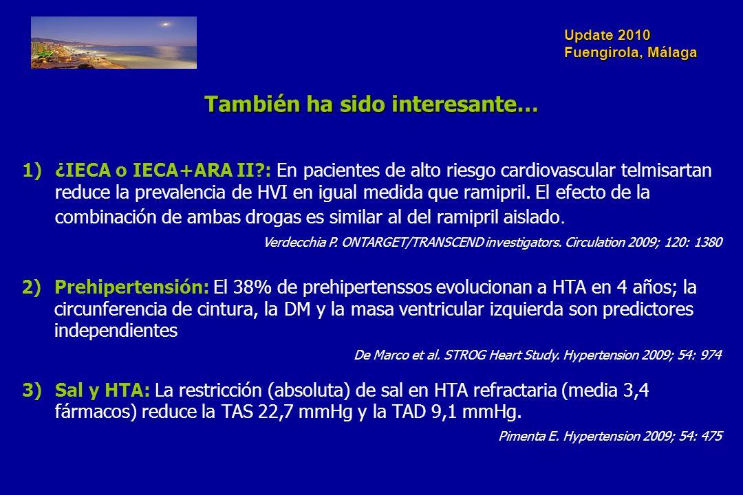 Update 2010 Fuengirola, Málaga También ha sido interesante… 1)¿IECA o IECA+ARA II?: En pacientes de alto riesgo cardiovascular telmisartan reduce la p