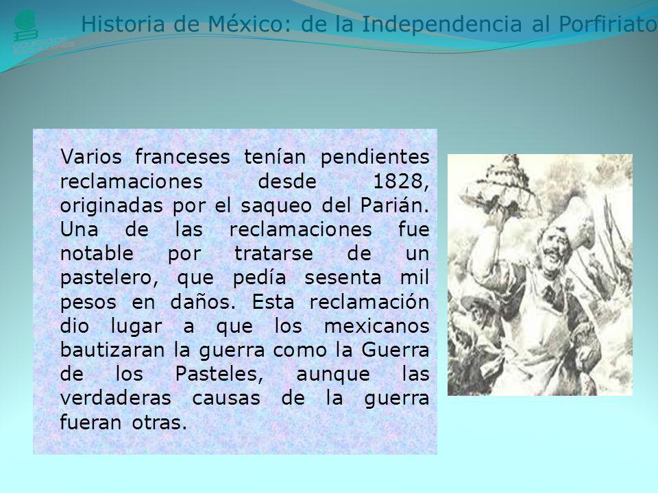 Varios franceses tenían pendientes reclamaciones desde 1828, originadas por el saqueo del Parián.