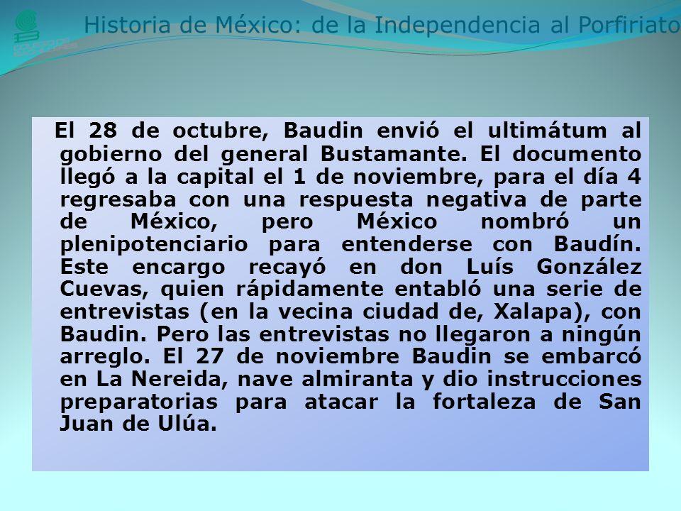 El 28 de octubre, Baudin envió el ultimátum al gobierno del general Bustamante.