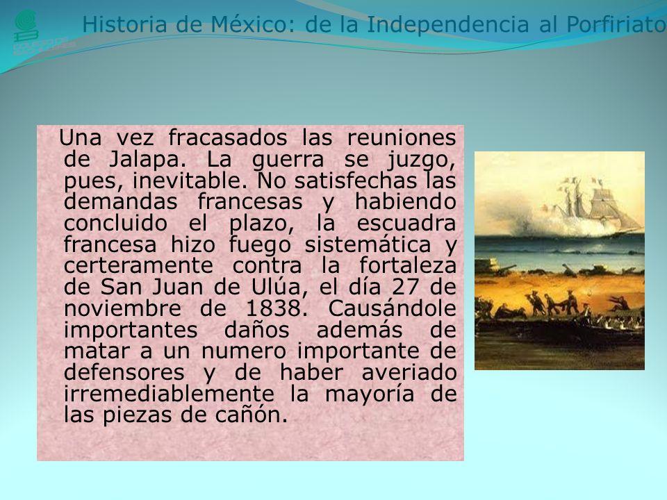 Una vez fracasados las reuniones de Jalapa.La guerra se juzgo, pues, inevitable.