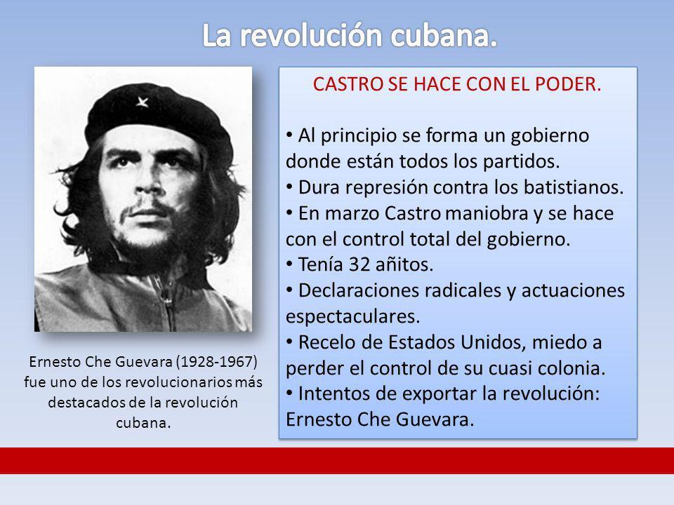 CASTRO SE HACE CON EL PODER. Al principio se forma un gobierno donde están todos los partidos. Dura represión contra los batistianos. En marzo Castro
