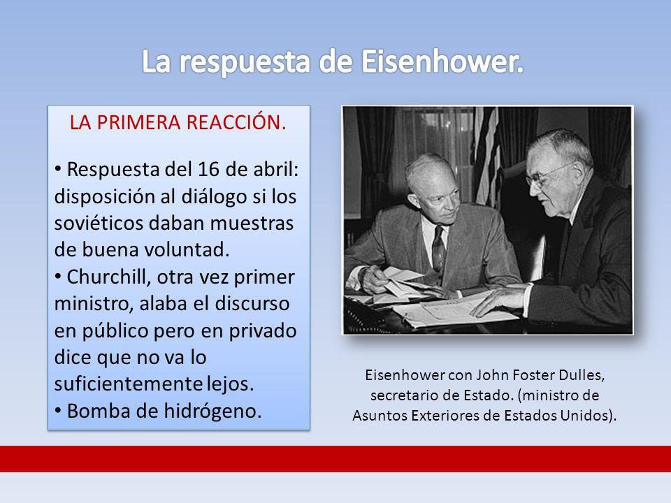 LA PRIMERA REACCIÓN. Respuesta del 16 de abril: disposición al diálogo si los soviéticos daban muestras de buena voluntad. Churchill, otra vez primer