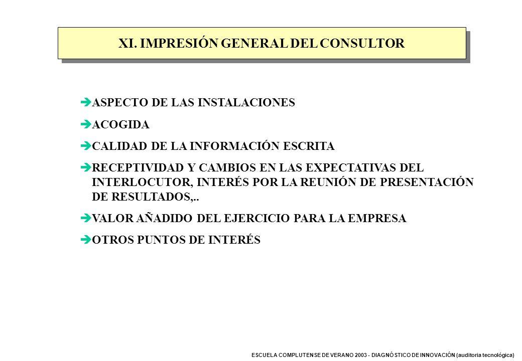 ESCUELA COMPLUTENSE DE VERANO 2003 - DIAGNÓSTICO DE INNOVACIÓN (auditoria tecnológica) XI. IMPRESIÓN GENERAL DEL CONSULTOR ASPECTO DE LAS INSTALACIONE