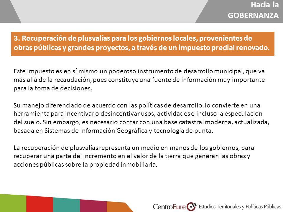 Hacia la GOBERNANZA 3. Recuperación de plusvalías para los gobiernos locales, provenientes de obras públicas y grandes proyectos, a través de un impue