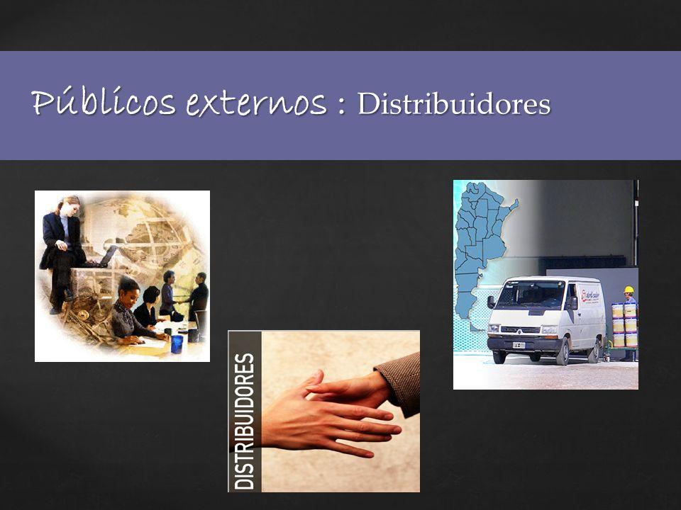 Públicos externos : Distribuidores
