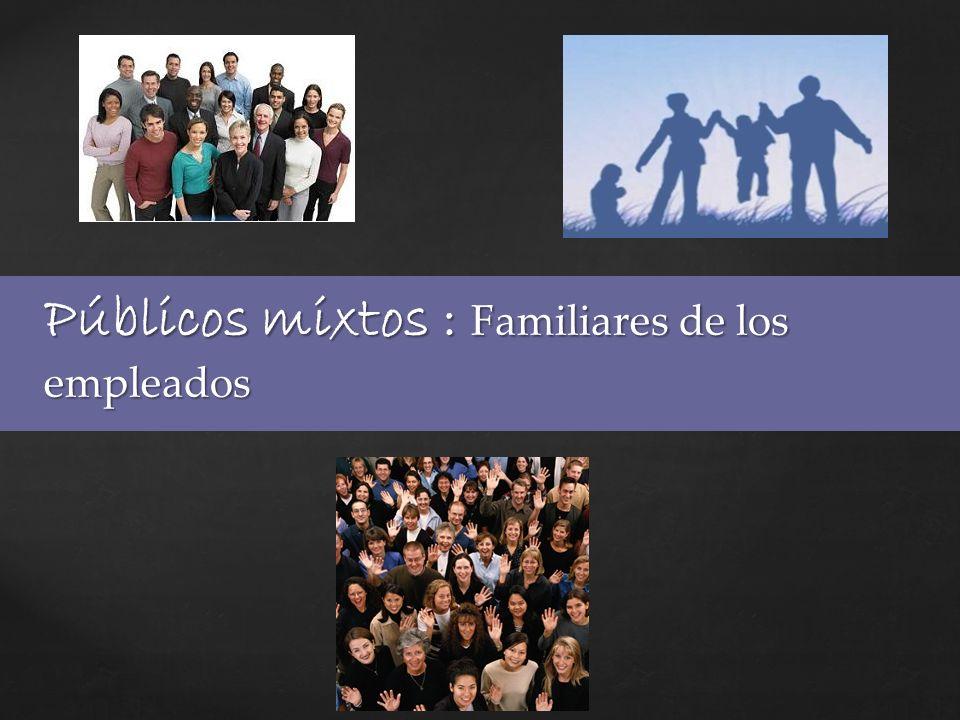 Públicos mixtos : Familiares de los empleados