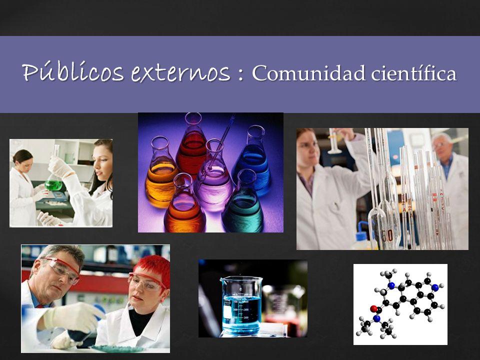 Públicos externos : Comunidad científica
