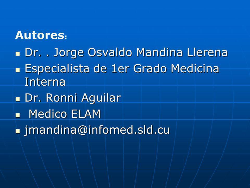Dr.. Jorge Osvaldo Mandina Llerena Dr.. Jorge Osvaldo Mandina Llerena Especialista de 1er Grado Medicina Interna Especialista de 1er Grado Medicina In