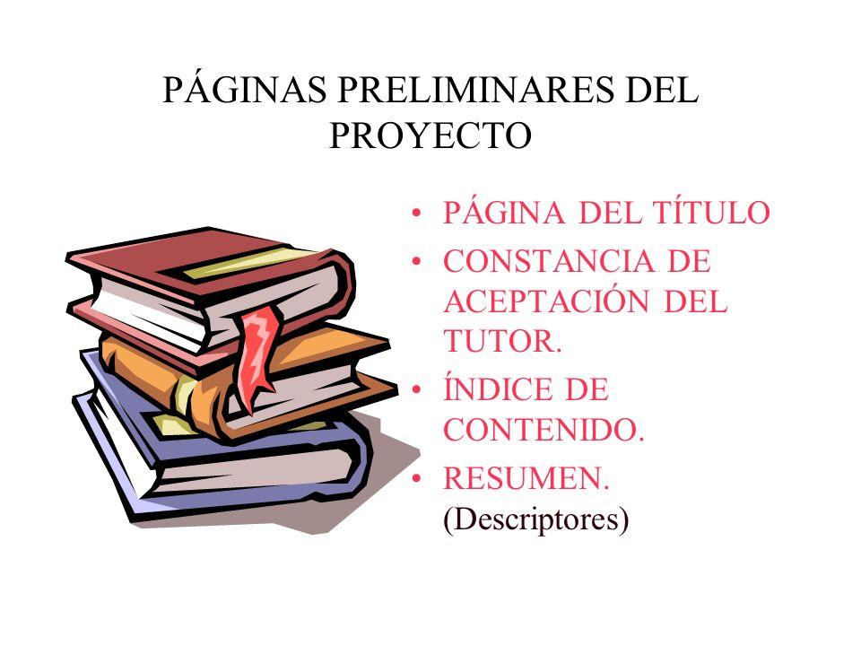 PÁGINAS PRELIMINARES DEL PROYECTO PÁGINA DEL TÍTULO CONSTANCIA DE ACEPTACIÓN DEL TUTOR. ÍNDICE DE CONTENIDO. RESUMEN. (Descriptores)