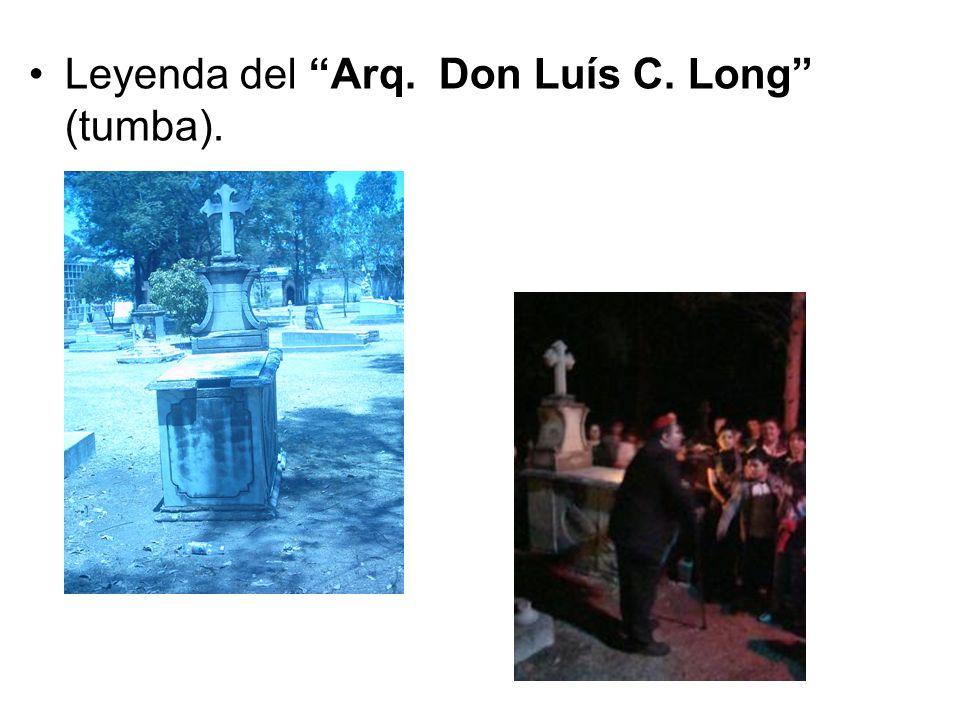 Leyenda del Arq. Don Luís C. Long (tumba).