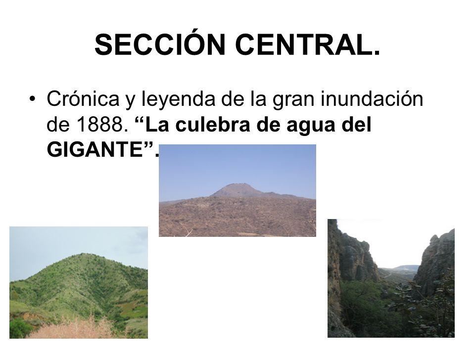 SECCIÓN CENTRAL. Crónica y leyenda de la gran inundación de 1888. La culebra de agua del GIGANTE.