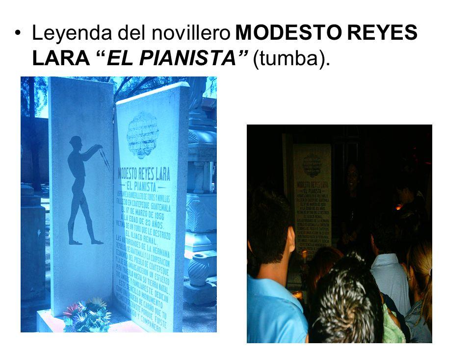 Leyenda del novillero MODESTO REYES LARA EL PIANISTA (tumba).