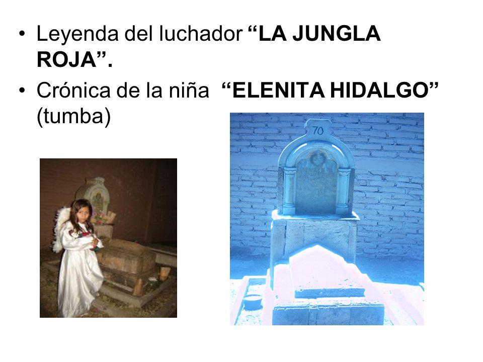 Leyenda del luchador LA JUNGLA ROJA. Crónica de la niña ELENITA HIDALGO (tumba)