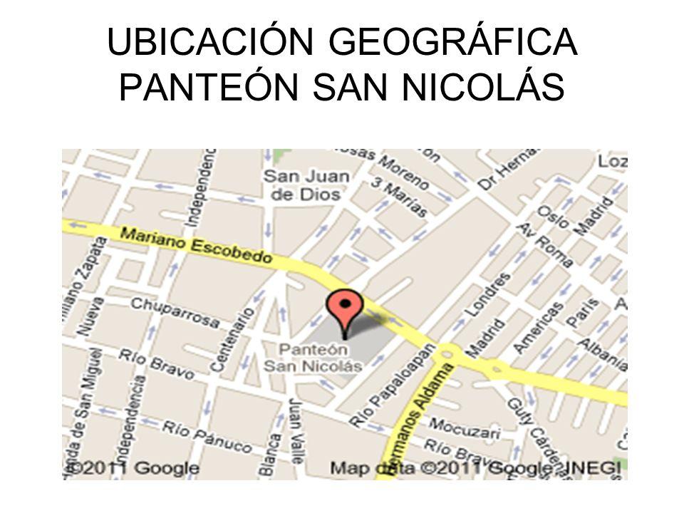 UBICACIÓN GEOGRÁFICA PANTEÓN SAN NICOLÁS