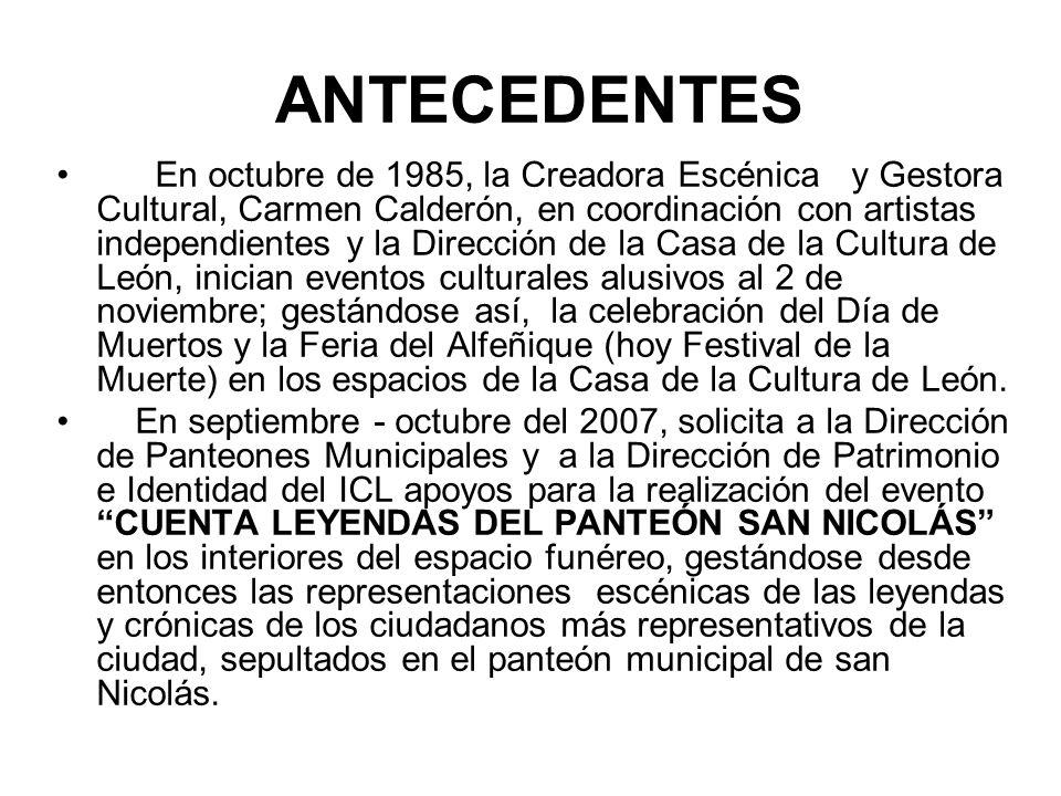 OBJETIVO Propiciar que el patrimonio cultural (tangible e intangible) del Panteón San Nicolás se preserve; y que éste pueda continuar como fuente rica integradora de la historia de León, coadyuvando a la activación de su turismo cultural alternativo.