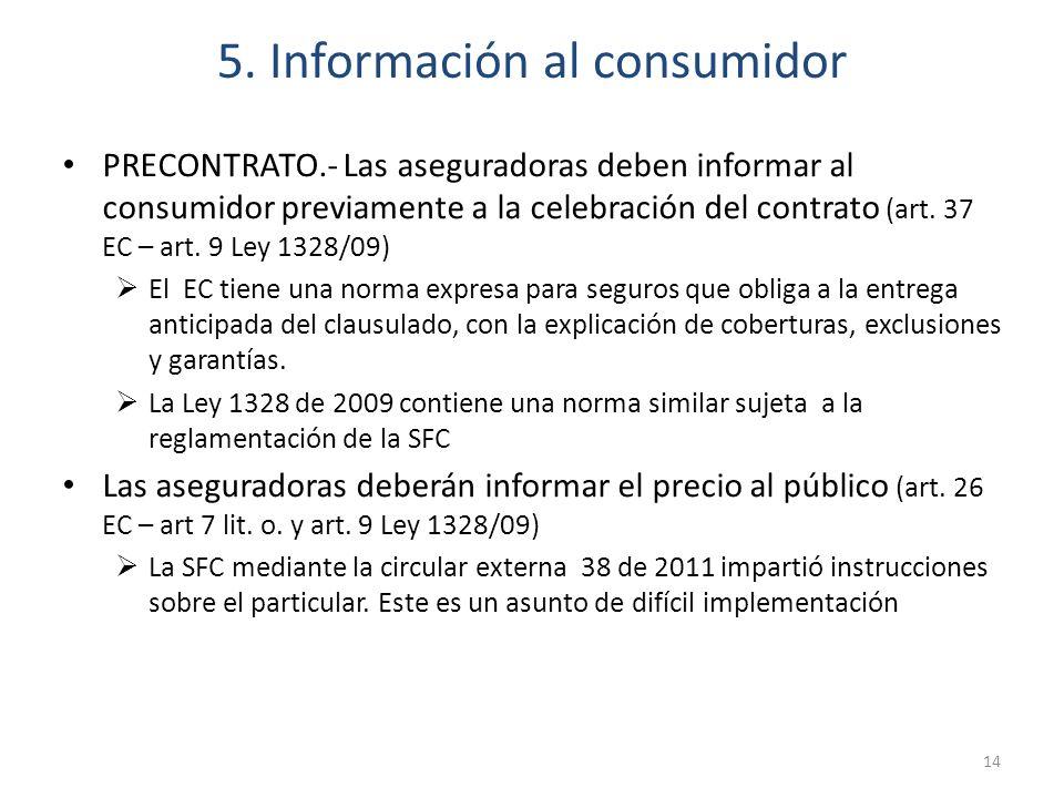 5. Información al consumidor PRECONTRATO.- Las aseguradoras deben informar al consumidor previamente a la celebración del contrato (art. 37 EC – art.