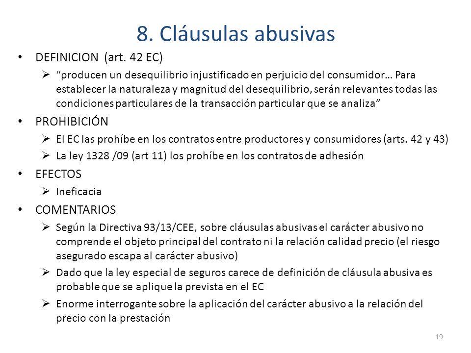 8. Cláusulas abusivas DEFINICION (art. 42 EC) producen un desequilibrio injustificado en perjuicio del consumidor… Para establecer la naturaleza y mag