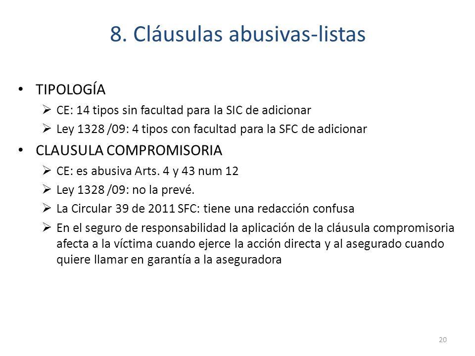 8. Cláusulas abusivas-listas TIPOLOGÍA CE: 14 tipos sin facultad para la SIC de adicionar Ley 1328 /09: 4 tipos con facultad para la SFC de adicionar
