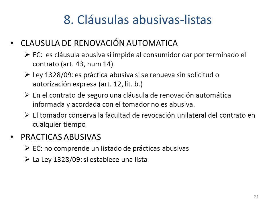 8. Cláusulas abusivas-listas CLAUSULA DE RENOVACIÓN AUTOMATICA EC: es cláusula abusiva si impide al consumidor dar por terminado el contrato (art. 43,
